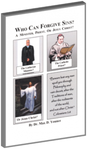 read free online, Who Can Forgive Sins? A Minister, Priest, Or, Jesus Christ? Author: Dr. Max D. Younce. Pastor, Heritage Baptist Bible Church, Walnut Grove, Minnesota