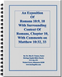 Romans 10:9,10, Matthew 10:32,33, Do You Have to Come Forward in a Church to be Saved? Pastor Max Younce