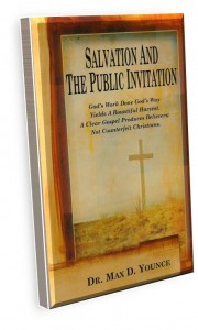 free read online, book, Salvation and the Public Invitation. Do you have to come forward to be saved? Pastor Max Younce, Author